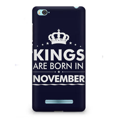 Kings are born in November design    Xiaomi Mi4i hard plastic printed back cover
