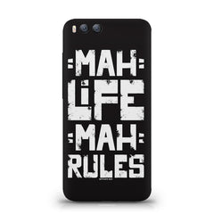 Mah Life Mah Rules Quirky design,  Xiaomi Mi 6  printed back cover