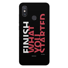 Finish What You Started - Quotes With Determination design,  Xiaomi Mi 8 hard plastic printed back cover