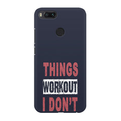 Things Workout I Don'T design,  Xiaomi Mi4a  printed back cover