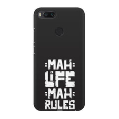 Mah Life Mah Rules Quirky design,  Xiaomi Mi 5x  printed back cover