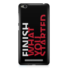 Finish What You Started - Quotes With Determination design,  Xiaomi Redmi 3s printed back cover