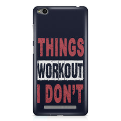 Things Workout I Don'T design,  Xiaomi Redmi 3s printed back cover