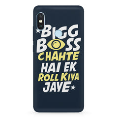 Big boss chahte hai ek roll kiya jaye quote design Xiaomi 6 Pro hard plastic printed back cover