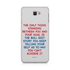 Motivational Quote For Success - Only Thing Between You And Your Goal design,  Samsung Samsung J7 2017  printed back cover