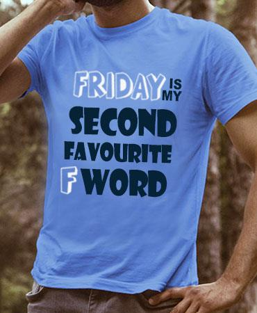 stylist and cool t-shirts with a printed slogan saying ' Friday is my second best Fword' with a blue background