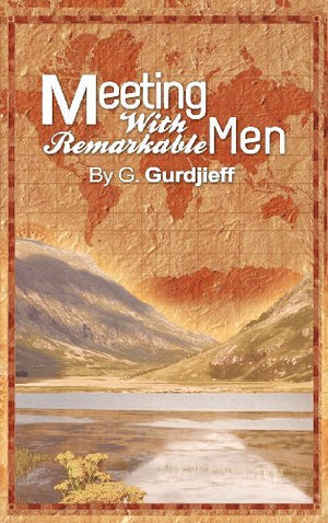 Meeting With Remarkable Men | G.I. Gurdjieff