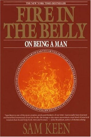 Fire in the Belly: On Being a Man | Sam Keen