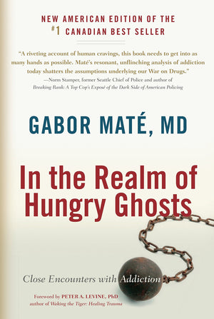 In the Realm of Hungry Ghosts | Gabor Maté MD