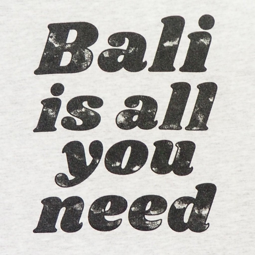 WOMEN'S BALI IS ALL YOU NEED T-SHIRT