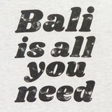 BALI IS ALL YOU NEED LIGHT