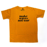 MAKE WAVE NOT WAR
