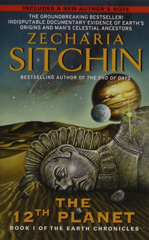 The 12th Planet (Earth Chronicles #1) | Zecharia Sitchin