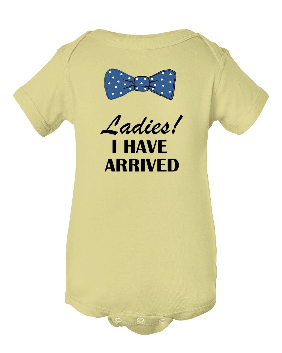 Ladies I Have Arrived Blue Bow Tie Funny Baby Onesie Bodysuit