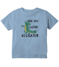See You Later Alligator Funny Toddler T-Shirt