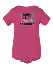 Will You Marry My Daddy Proposal Baby Onesie Bodysuit