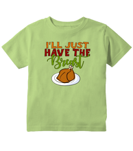 I'll Just Have The Breast With Turkey Thanksgiving Toddler T-Shirt