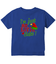 I'm Just So Elfin Cute Christmas Toddler T-Shirt