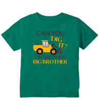 Can You Dig It I'm Going To Be a Big Brother Toddler T-Shirt
