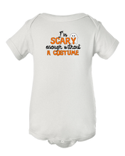 I'm Scary Enough Without A Costume Baby Halloween Onesie