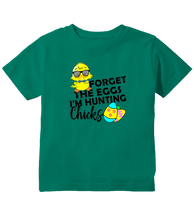 Forget The Eggs I'm Hunting Chicks Easter Toddler T-Shirt