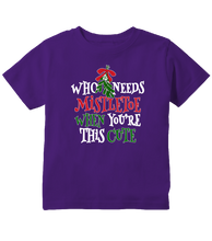 Who Needs Mistletoe When You're This Cute Christmas Toddler T-Shirt