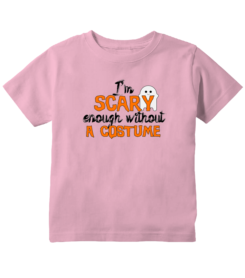I'm Scary Enough Without A Costume Toddler Halloween T-Shirt