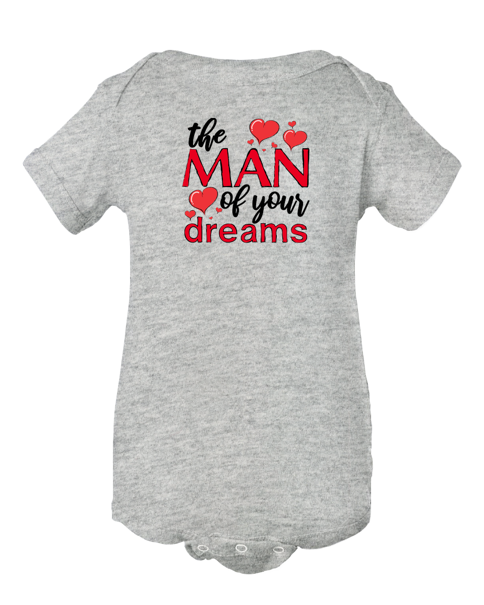 The Man Of Your Dreams Valentine's Baby Onesie