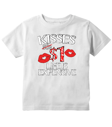 Kisses One Dollar, Life is Expensive, Funny Valentine's Toddler T-Shirt