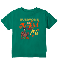 Everyone is Thankful for Me Thanksgiving Turkey Toddler T-Shirt