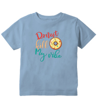 Donut Kill My Vibe Funny Toddler T-Shirt
