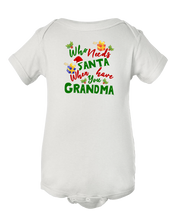 Who Needs Santa When You Have Grandma Christmas Baby Onesie Bodysuit