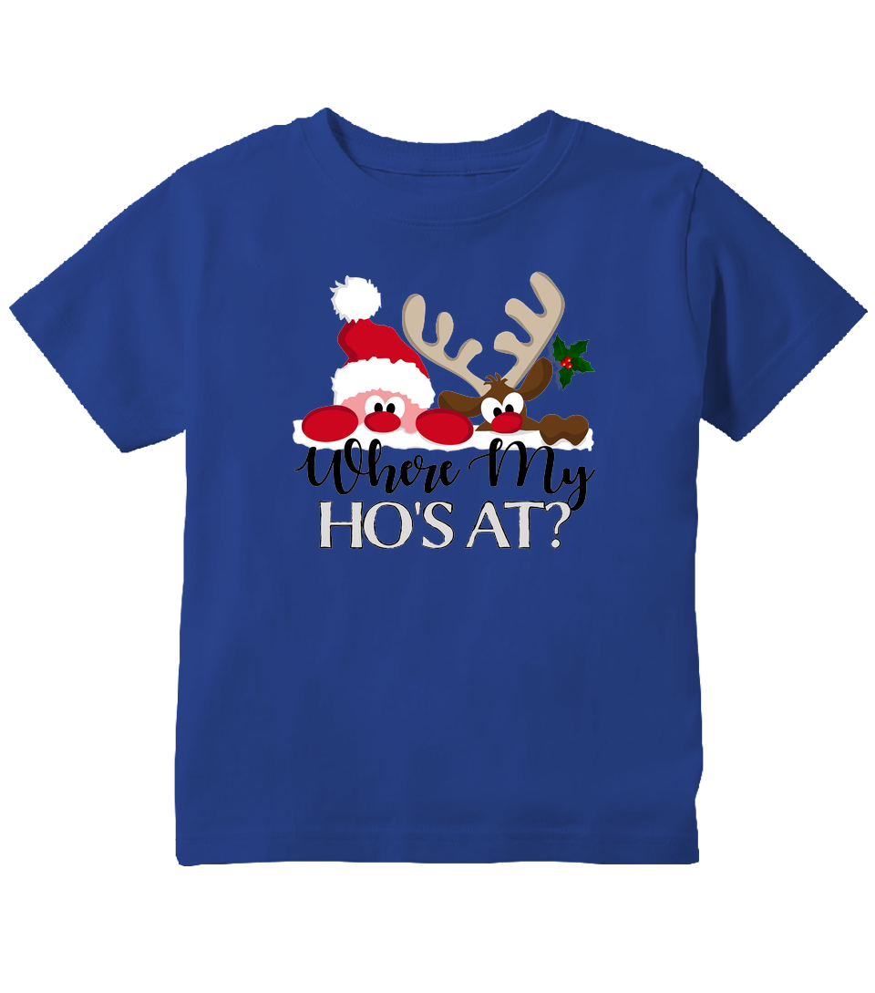 Where My Ho's At? Christmas Funny Toddler T-Shirt