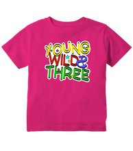 Young, Wild & Three Toddler T-Shirt