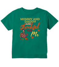Mommy and Daddy are Thankful for Me Thanksgiving Turkey Toddler T-Shirt