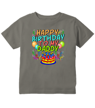 Happy Birthday To My Daddy Cute Boy/Girl Dad's Gift Toddler T-Shirt