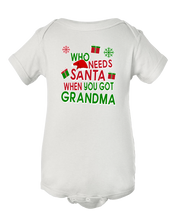 Who Needs Santa When You Got Grandma Christmas Baby Onesie Bodysuit