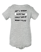 Ain't A Woman Could Take My Mama's Place Baby Onesie Bodysuit