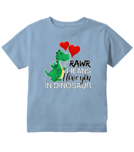 Rawr Means I Love You in Dinosaur Toddler T -Shirt