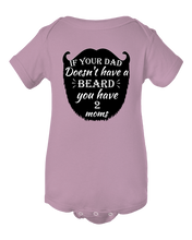 Unisex If Your Dad Doesn't Have A Beard You Have Two Moms Baby Bodysuit Romper Onesie