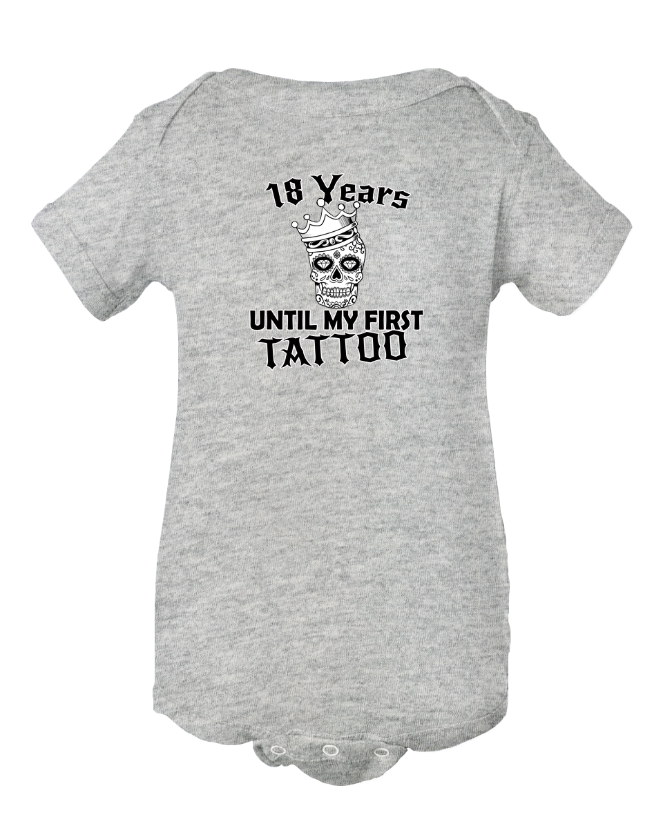 18 Years Until My First Tattoo Baby Onesie Bodysuit
