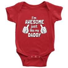 I'm Awesome Just Like My Daddy Funny Baby Onesie