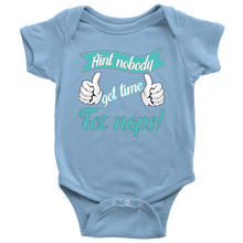 """Ain't Nobody Got Time For Naps"" Funny Infant Creeper Baby Onesie"