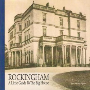 Rockingham: A Little Guide to the Big House