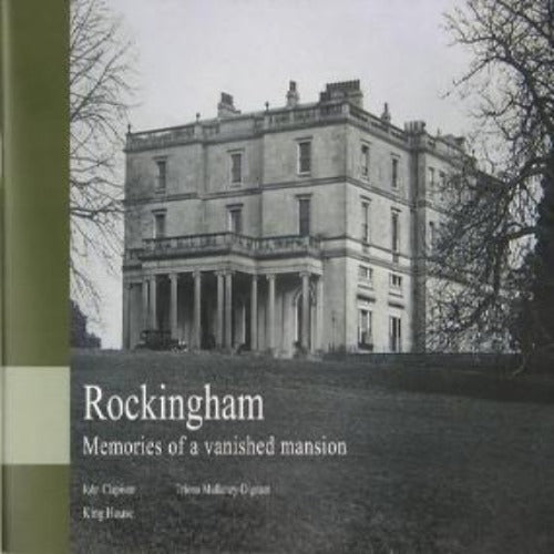 Rockingham: Memories of a Vanished Mansion