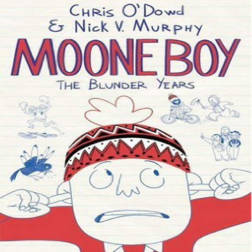 Moone Boy: The Blunder Years by Chris O'Dowd & Nick V. Murphy