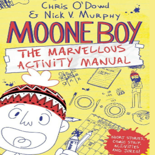 Moone Boy: The Marvellous Acitivity Manual by Chris O'Dowd & Nick V. Murphy