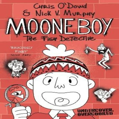 Moone Boy: The Fish Detective by Chris O'Dowd & Nick V. Murphy