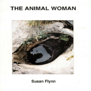The Animal Woman by Susan Flynn