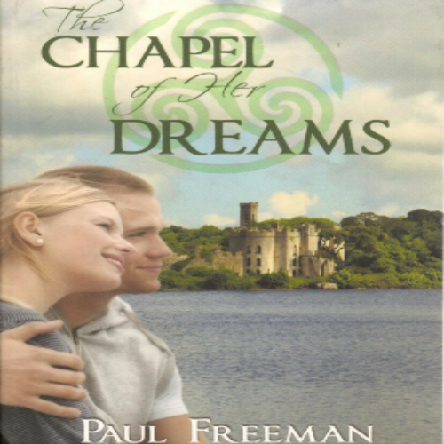 The Chapel of Her Dreams by Paul Freeman